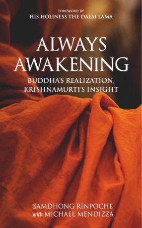 Always Awakening: Buddha's Realization, Krishnamurti's Insight