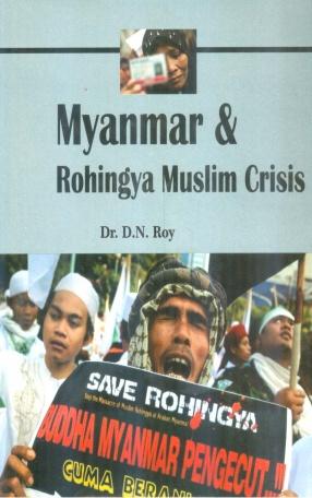 Myanmar & Rohingya Muslim Crisis