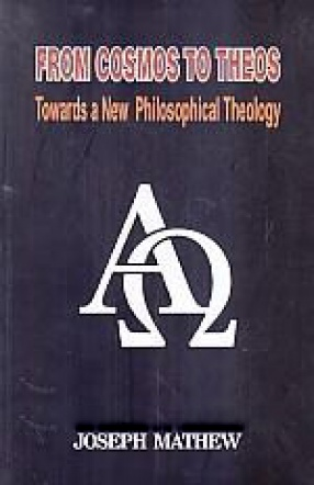 From Cosmos to Theos: Towards a New Philosophical Theology