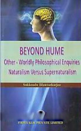 Beyond Hume: Other-Worldly Philosophical Enquiries Naturalism Versus Supernaturalism