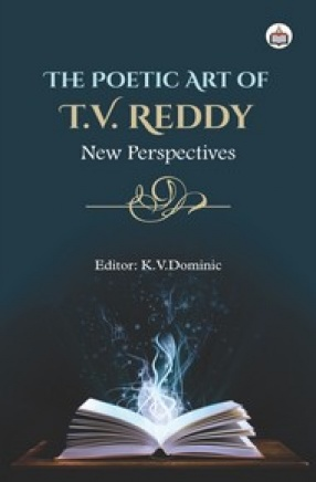 The Poetic Art of T. V. Reddy: New Perspectives