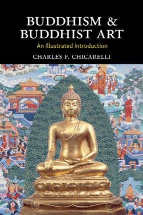 Buddhism & Buddhist Art: An Illustrated Introduction