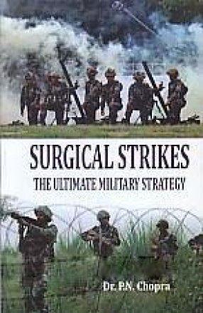Surgical Strikes: The Ultimate Military Strategy