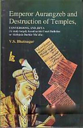 Emperor Aurangzeb and Destruction of Temples
