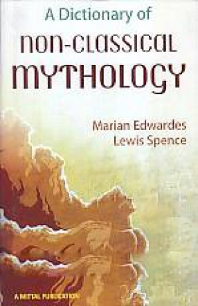 A Dictionary of Non-Classical Mythology