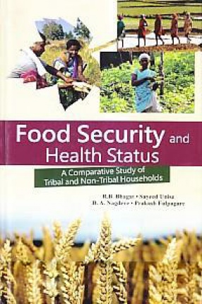Food Security and Health Status: A Comparative Study of Tribal and Non-Tribal Households