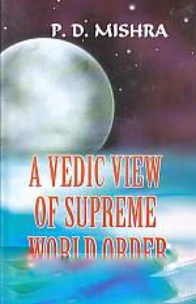 A Vedic View of Supreme World Order