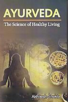 Ayurveda: The Science of Healthy Living