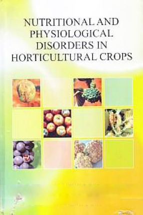 Nutritional and Physiological Disorders in Horticultural Crops