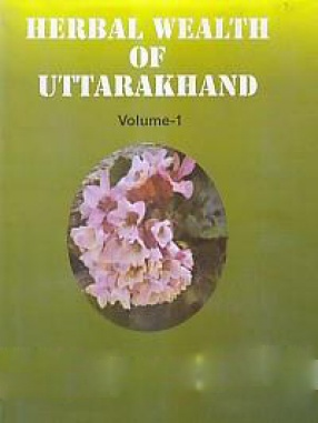 Herbal Wealth of Uttarakhand: Volume 1