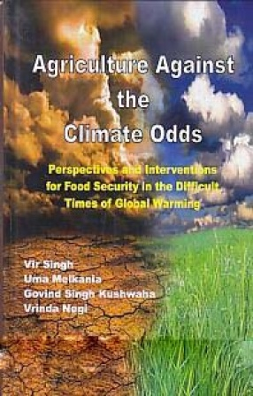 Agriculture Against the Climate Odds: Perspectives and Interventions for Food Security in the Difficult Times of Global Warming