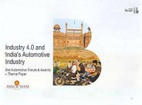 Industry 4.0 and India's Automotive Industry: 2nd Automotive Forum & Awards: Theme Paper