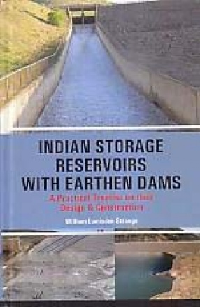 Indian Storage Reservoirs with Earthen Dams: A Practical Treatise on Their Design & Construction