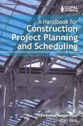 A Handbook for Construction Project Planning and Scheduling