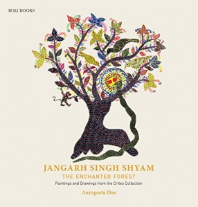Jangarh Singh Shyam: The Enchanted Forest: Paintings and Drawings From the Crites Collection