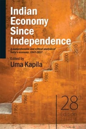 Indian Economy Since Independence: A Comprehensive and Critical Analysis of India's Economy, 1947-2017