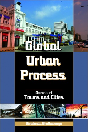 Global Urban Process: Growth of Towns and Cities