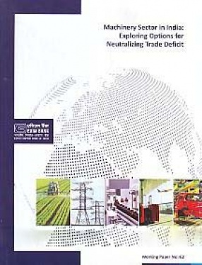 Machinery Sector in India: Exploring Options for Neutralizing Trade Deficit