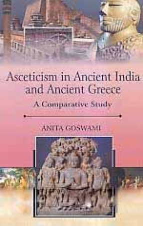 Asceticism in Ancient India and Ancient Greece: A Comparative Study