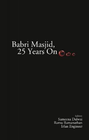 Babri Masjid, 25 Years On