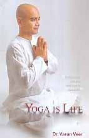 Yoga is Life: With Ayurveda and Natural Therapy