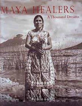 Maya Healers: A Thousand Dreams