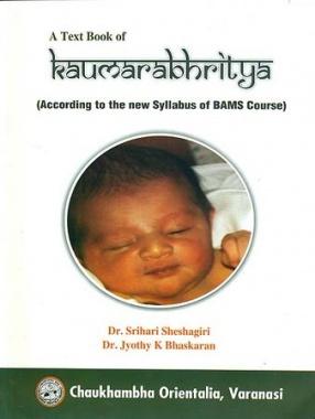 A Text Book of Kaumarabhritya: According to The New Syllabus of BAMS Course