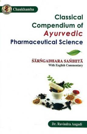 Classical Compendium of Ayurvedic Pharmaceutical Science