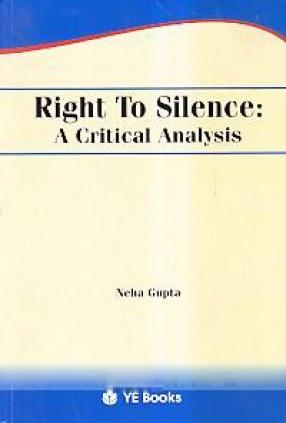 Right To Silence: A Critical Analysis