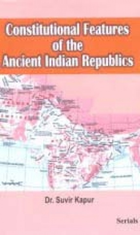 Constitutional Features of the Ancient Indian Republics