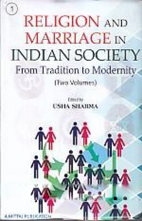 Religion and Marriage in Indian Society: From Tradition to Modernity (In 2 Volumes)