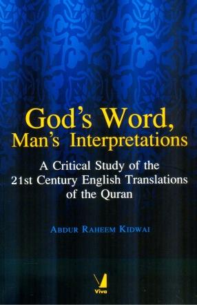 God's Word, Man's Interpretations: A Critical Study of the 21st Century English Translations of the Quran