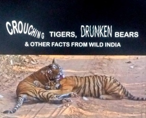 Crouching Tigers, Drunken Bears & Other Facts From Wild India