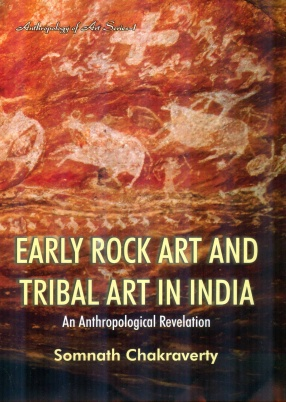Early Rock Art and Tribal Art in India: An Anthropolgical Revelation