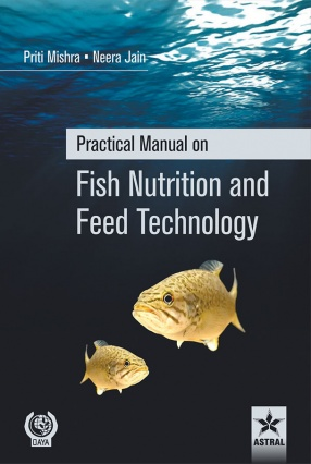 Practical Manual on Fish Nutrition and Feed Technology