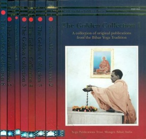 The Golden Collection - A Collection of Original Publications from the Bihar Yoga Tradition (In 8 Volumes)