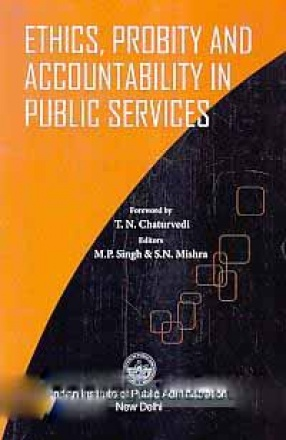 Ethics, Probity and Accountability in Public Services