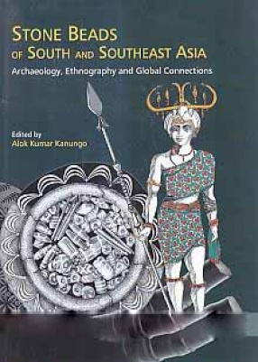 Stone Beads of South and Southeast Asia: Archaeology, Ethnography and Global Connections