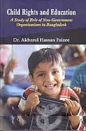 Child Rights and Education: A Study of Role of Non-Government Organizations in Bangladesh