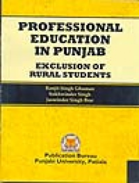 Professional Education in Punjab: Exclusion of Rural Students