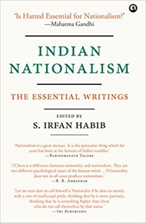 Indian Nationalism: The Essential Writings
