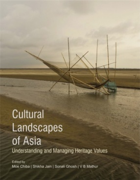 Cultural Landscapes of Asia: Understanding and Managing Heritage Values