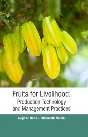 Fruits for Livelihood: Production Technology and Management Practices