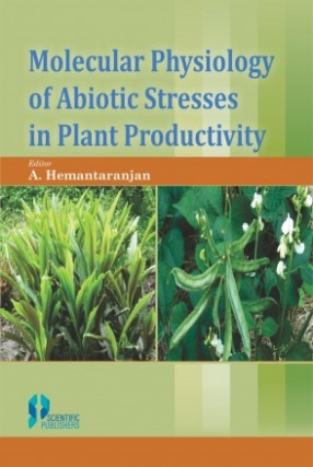Molecular Physiology of Abiotic Stresses in Plant Productivity