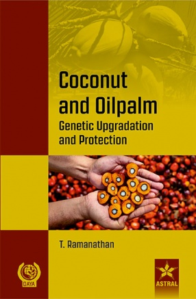 Coconut and Oilpalm: Genetic Upgradation and Protection