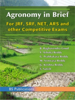 Agronomy in Brief: For JRF,SRF,NET,ARS and Other Competitive Exams