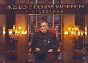 President Pranab Mukherjee: A Statesman