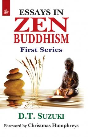 Essays in Zen Buddhism: First Series