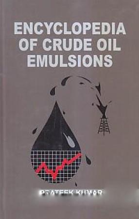 Encyclopedia of Crude Oil Emulsions