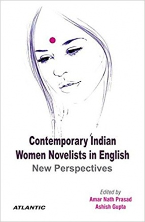Contemporary Indian Women Novelists in English: New Perspectives